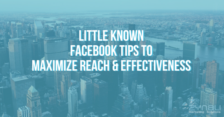 Little Known Facebook Tips to Maximize Reach and Effectiveness